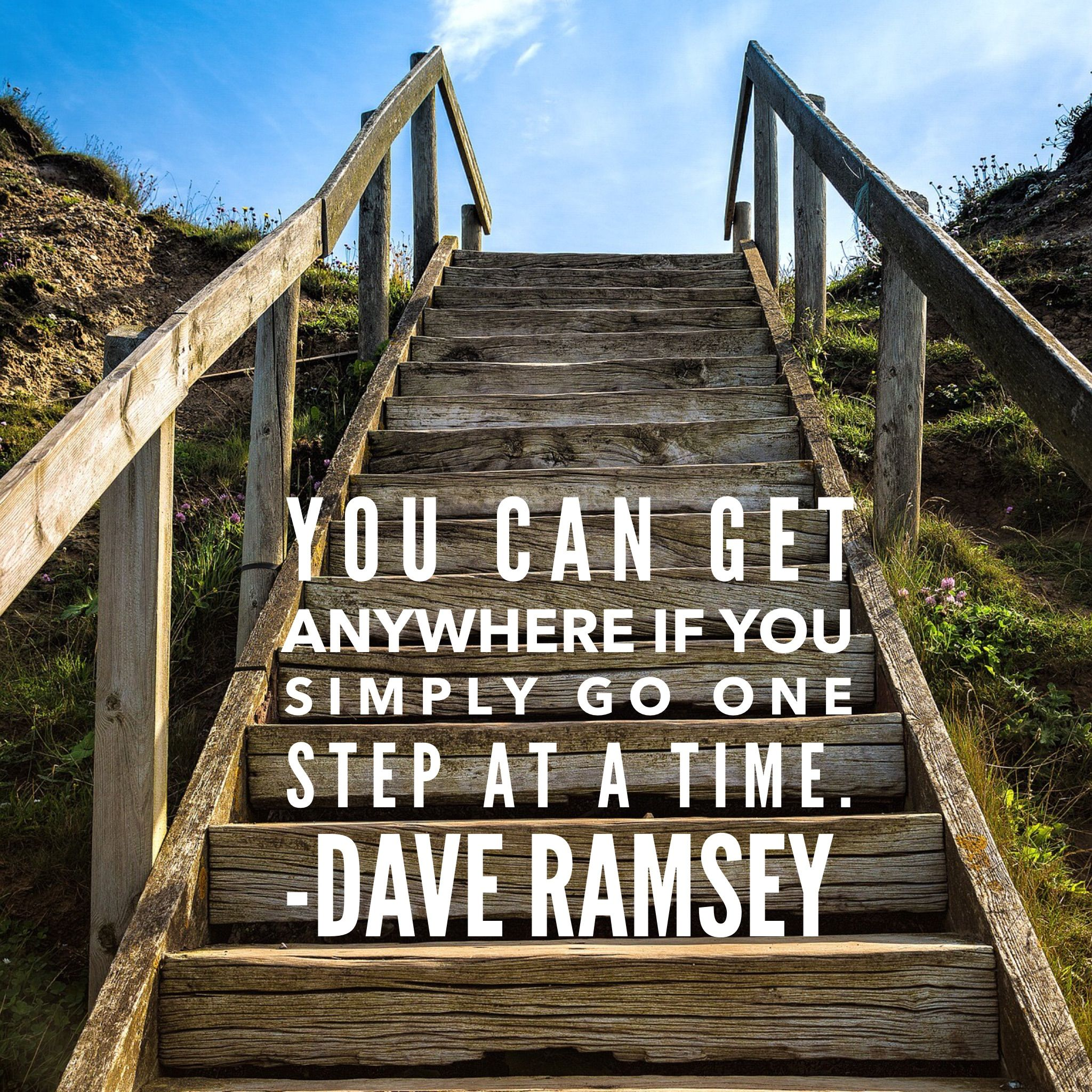 You Can Get Anywhere If You Simply Go One Step At A Time