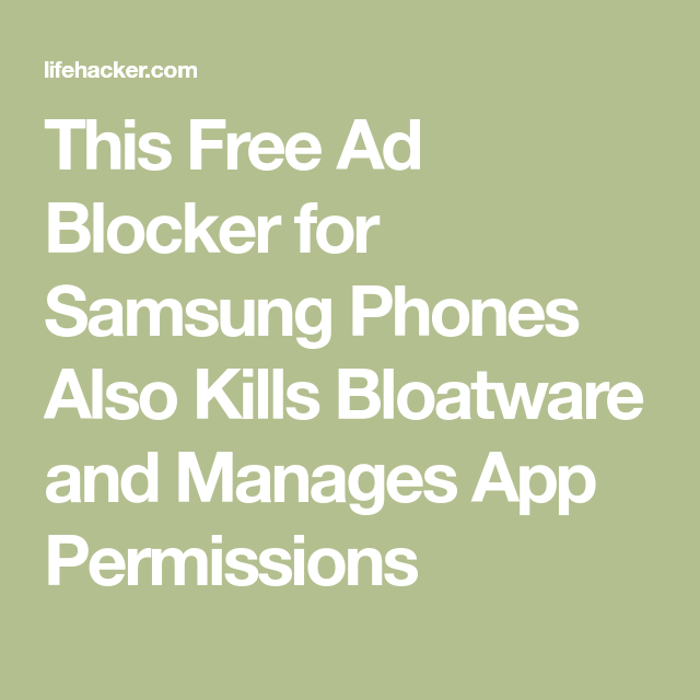 This Free Ad Blocker for Samsung Phones Also Kills