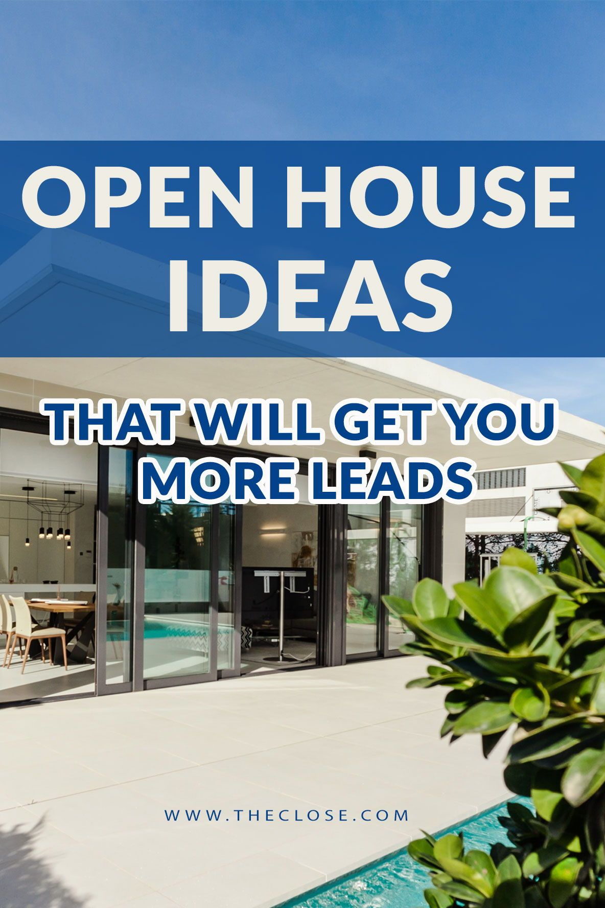 29 Open House Ideas That Will Actually Get You Leads The Close Open House Real Estate Open House Real Estate Marketing Open House