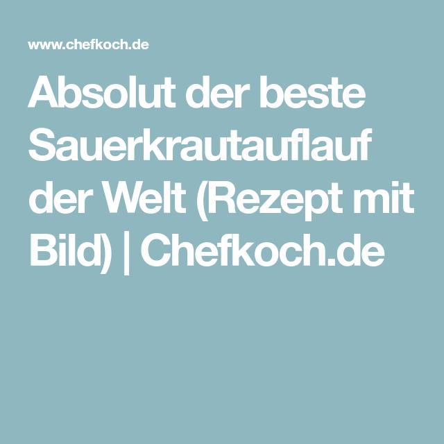 Absolut der beste Sauerkrautauflauf der Welt (Rezept mit Bild) | Chefkoch.de