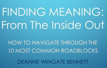 FINDING MEANING: From The Inside Out by DeAnne Wingate Bennett '96. The eBook's 10 short chapters will equip you on how to live a life filled with meaning.  It is bursting with inspiration and practical tips to guide you through the challenges of finding your true purpose.