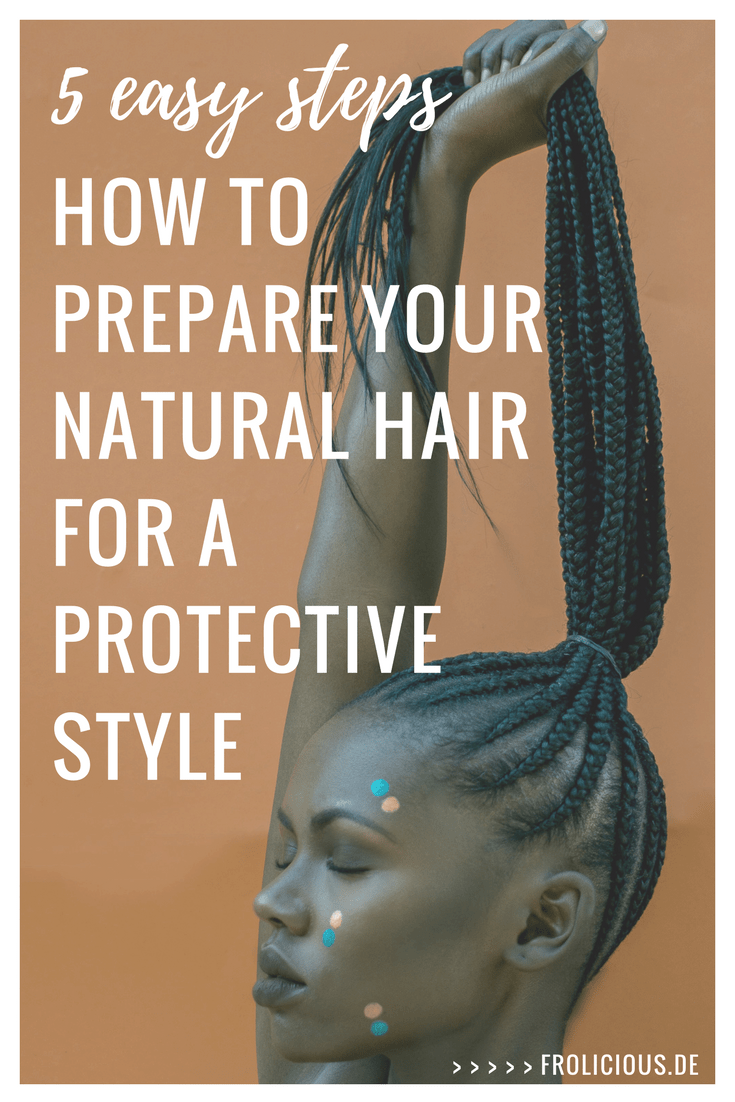 easy steps how to prepare your hair for a protective style