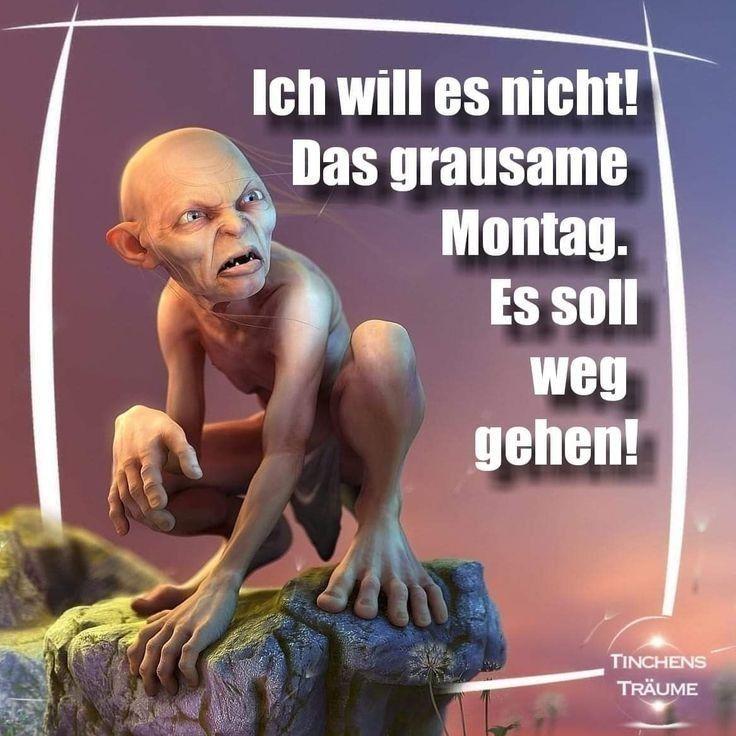 Photo of Montag lustig witzig Bild Bilder  Sprüche Spruch. Gollom Herr der Ringe