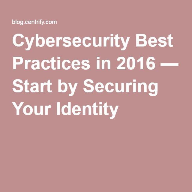 Mejores prácticas de Ciberseguridad para el 2016 - Inicie Asegurando sus Identidades