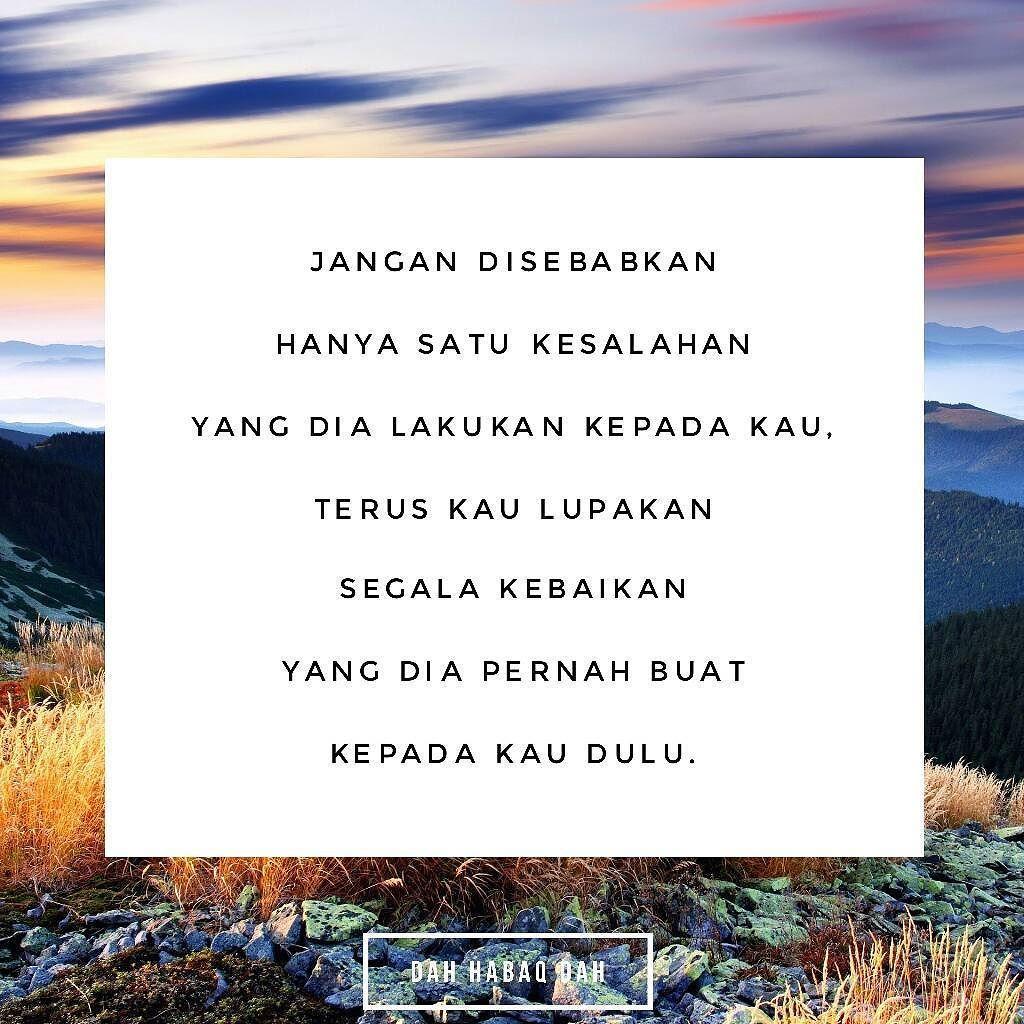 Jangan Disebabkan Satu Kesalahan Yang Dia Buat Kepada Kau