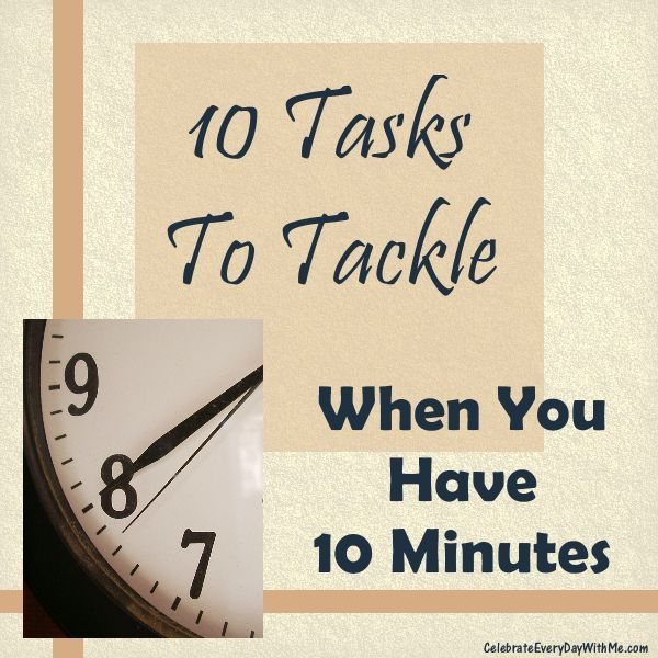 Be more productive.  10 Tasks to tackle when you only have 10 minutes.