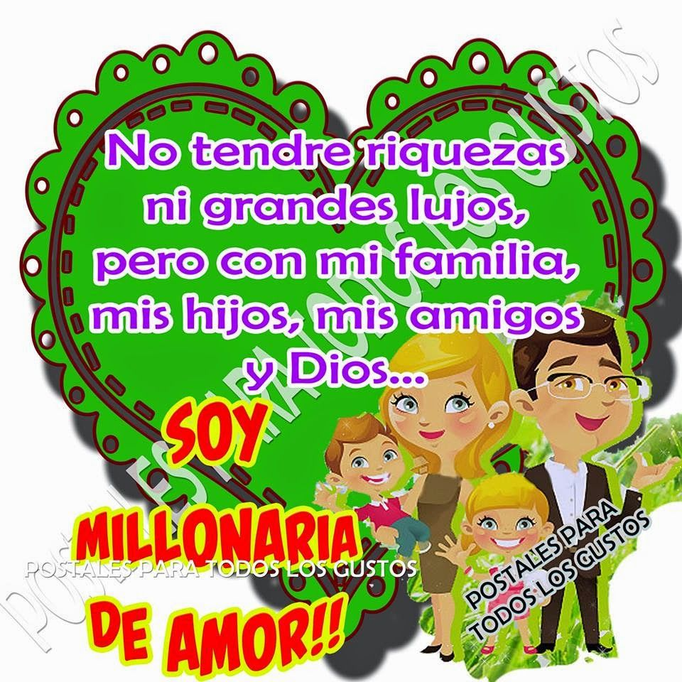 Postales Para Todos Los Gustos: SOY MILLONARIA DE AMOR.   FRASES ...