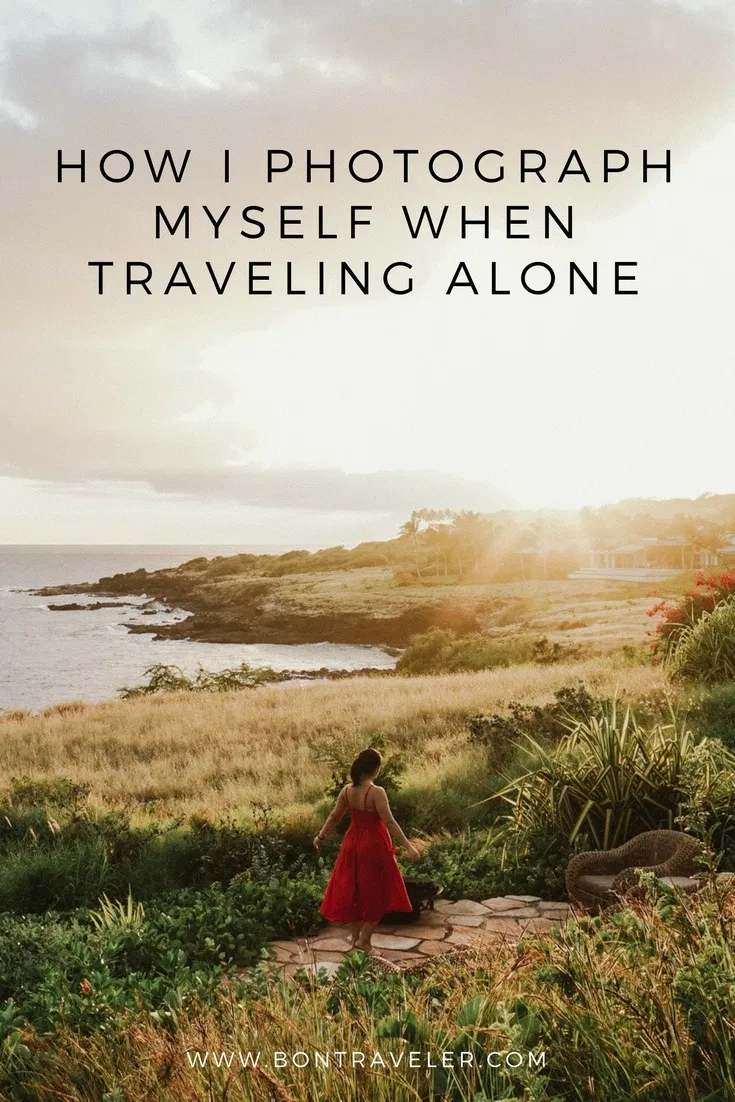 How I Photograph Myself When Traveling Alone - Bon Traveler #travelalone