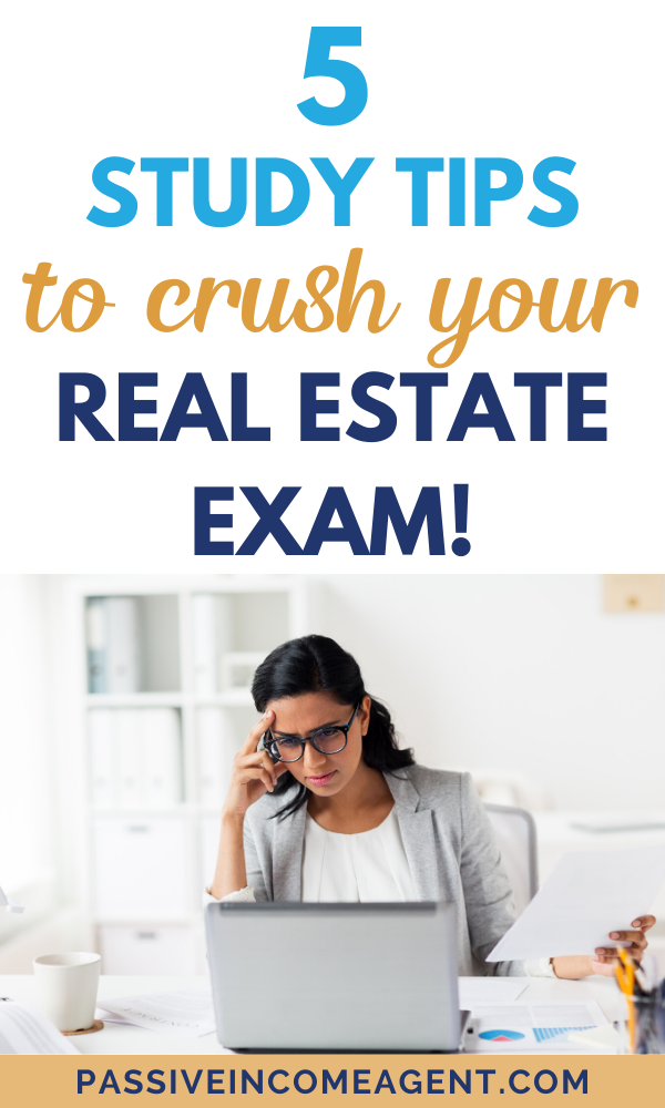 5 Study Tips To Pass Your Real Estate Exam Real Estate Exam Real Estate Training Real Estate School