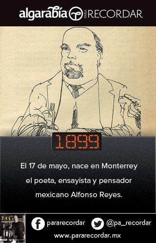 Alfonso Reyes nació un día como hoy, en 1899. Busca el dato diario en @pa_recordar.