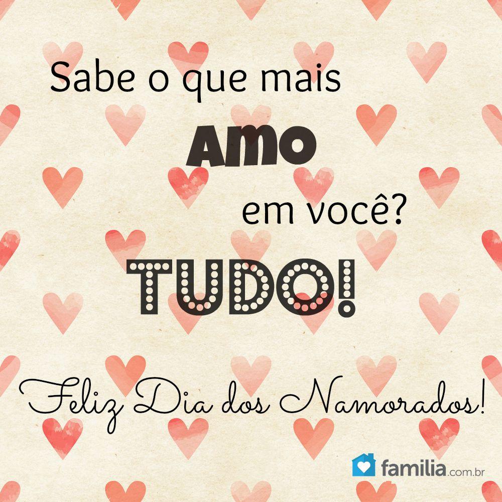 Amo Tudo Em Você Feliz Dia Dos Namorados Mensagem Dia Dos Namorados Feliz Dia Dos Namorados Frases Dia Dos Namorados