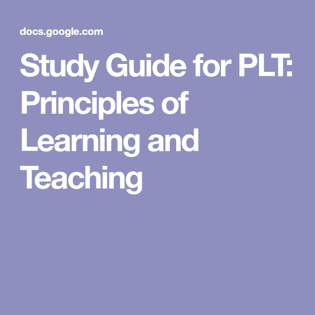 Study Guide for PLT: Principles of Learning and Teaching