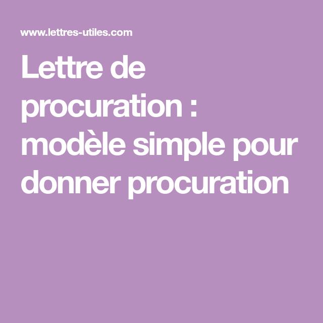Lettre de procuration : modèle simple pour donner procuration | Lettre a, Simple, Modelisme