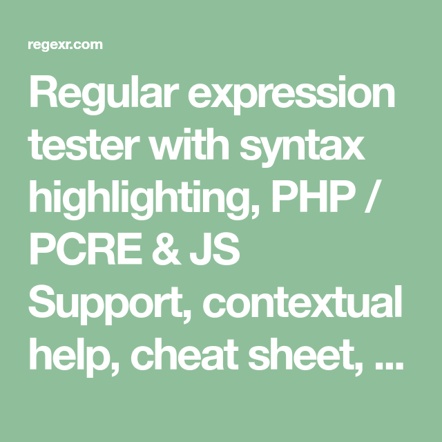 Regular Expression Tester With Syntax Highlighting Php Pcre Js Support Contextual Help Cheat Sheet Reference And Searchable C Design How To Regul