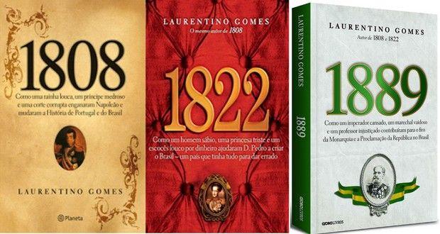 Livros 1889 Laurentino Gomes 1808 1822 Com Imagens Livros