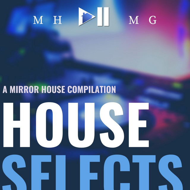 mirrorhousemusicgroup · Playlist · 7 songs · 3 likes in