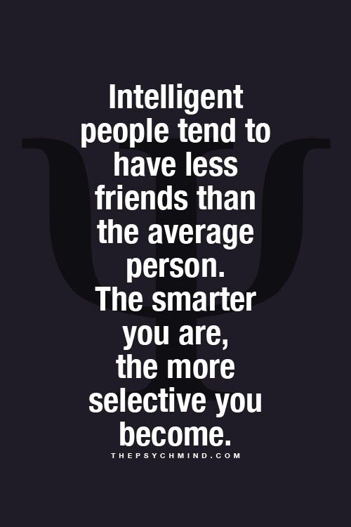 Intelligent people tend to have less friends...♡ | Psychology ...