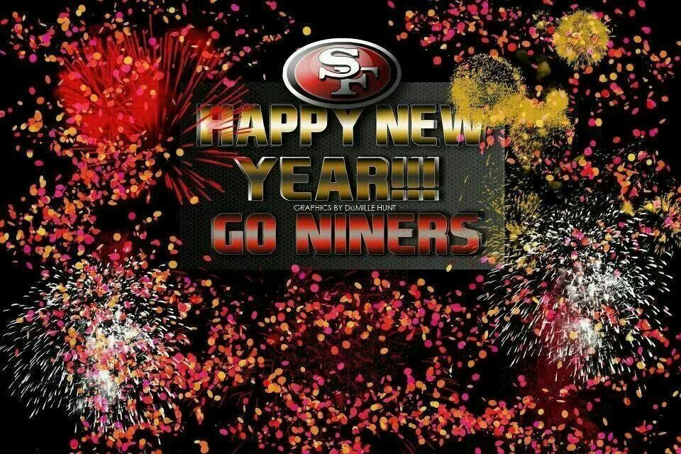 happy new year 49er lovers 49ers fans san francisco 49ers happy new year