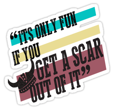 Sad to say but this is so someone once said scars are like how to train your dragon quote tee by thisisbrooke haha this is where you remember hiccup yeah who wouldnt want a scar ccuart Choice Image