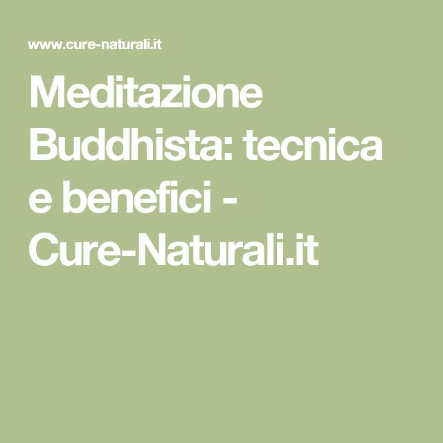 Meditazione Buddhista: tecnica e benefici - Cure-Naturali.it