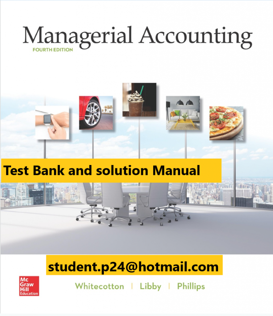 Managerial Accounting Whitecotton Libby Phillips Solutions