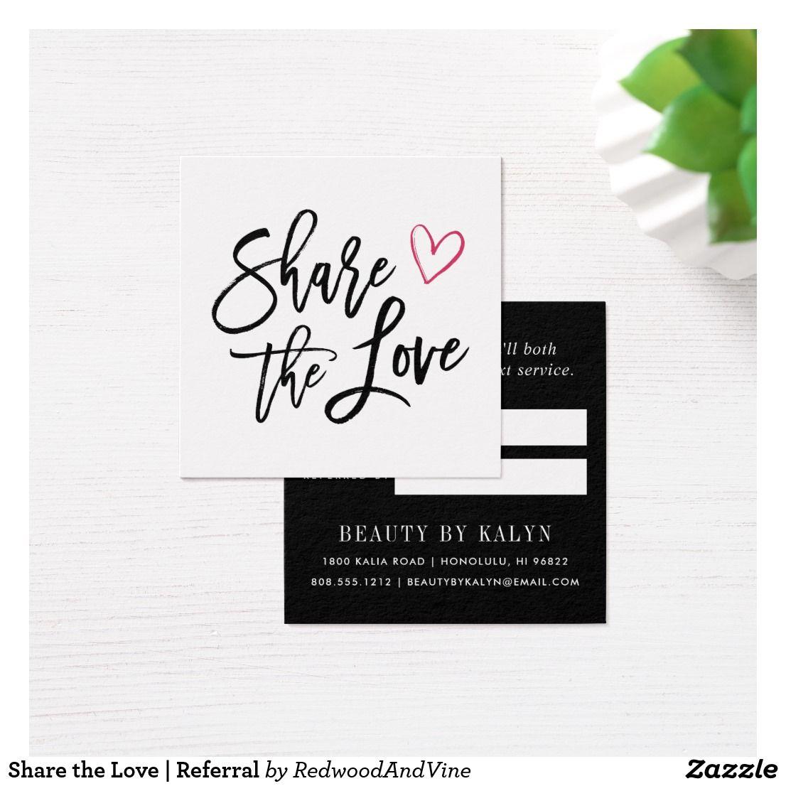 Share the Love | Referral Square Business Card | Zazzle Hearts ...