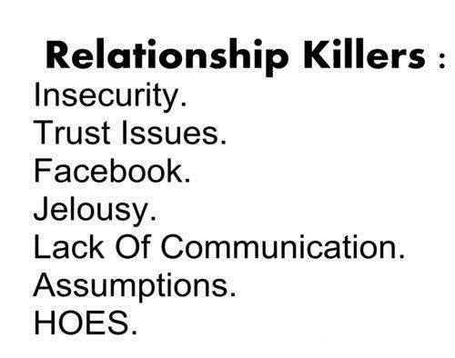 Hoes And Facebook Truer Words Were Never Spoken The Real Relationship Killers Relationship Killers Quotes Drake Quotes About Love
