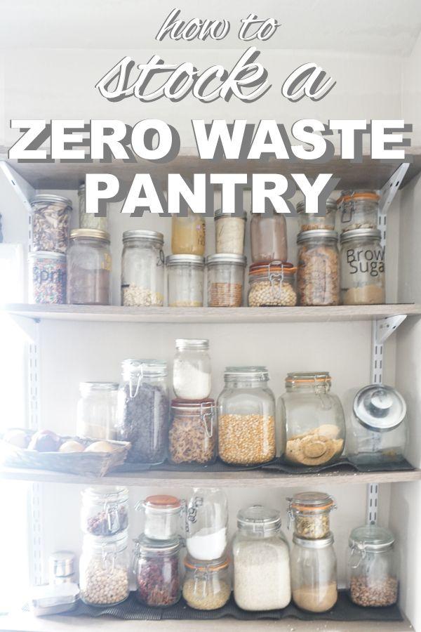How To Stock A Zero Waste Pantry Going Zero Waste Zero Waste Waste Free Living Zero Waste Kitchen