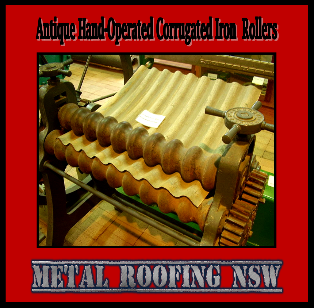 Antique Hand Operated Rollers For Corrugated Iron Production Metal Roofing Nsw Mrnsw Sheet Metal Roller Corrugated Galvanised Iron Corrugated Metal Roof