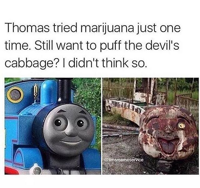 Thomas The Dank Engine Reddit Jjd1998 Funny Pictures Funny Memes Drug Memes