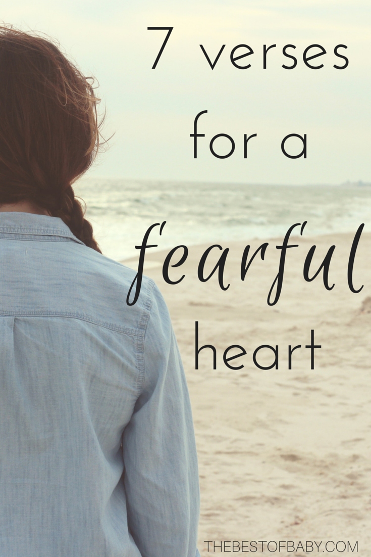 7 Verses for a fearful heart -- thebestofbaby.com