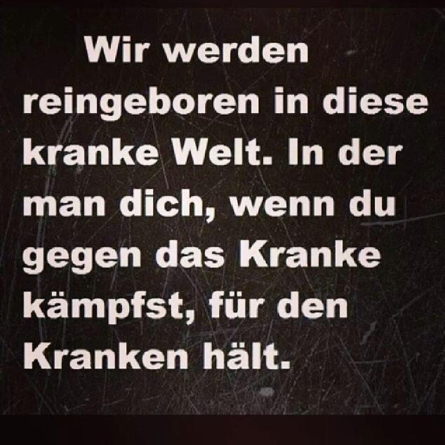 Kranke Welt.. | Sprüche und Zitate | Quotes, Quotations und Words