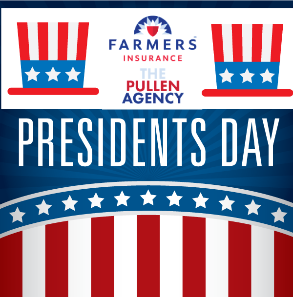 Happy President S Day From Farmers Insurance The Pullen Agency