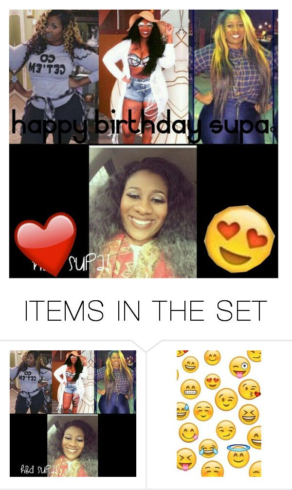 """""""Happy b-day Supa!You are a sweet & funny person.I hope you have a good birthday & I wish you plenty more."""" by bria-myell ❤ liked on Polyvore featuring art"""