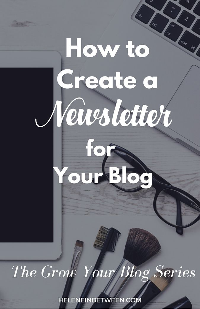 How To Create A Newsletter For Your Blog Growyourblog Series