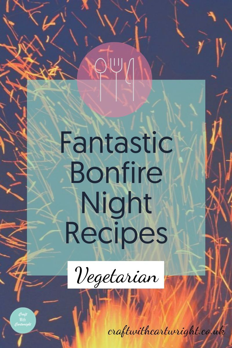 Fantastic Bonfire Night Recipes #bonfirenightfood