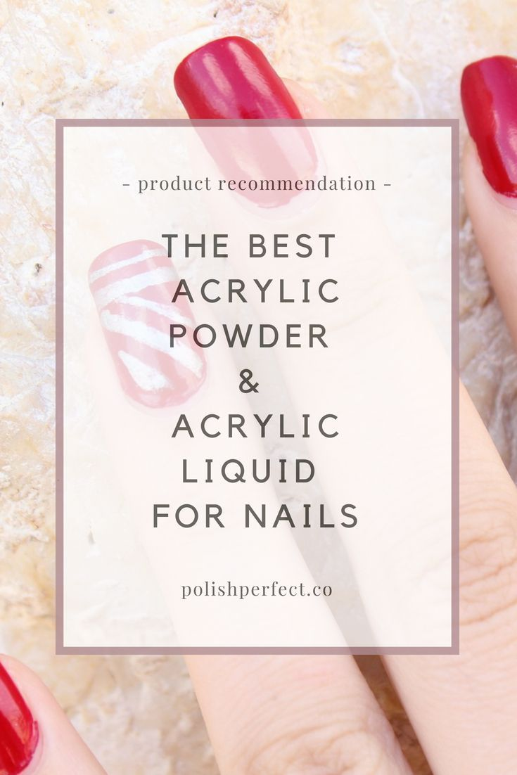 The Best Acrylic Powder Brands Acrylic Liquid For Nails