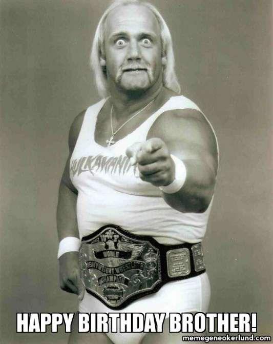 Hulk Hogan Birthday Funny Happy Birthday Meme Birthday Wishes
