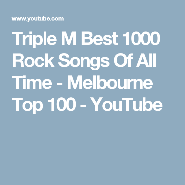 Triple M Best 1000 Rock Songs Of All Time - Melbourne Top 100