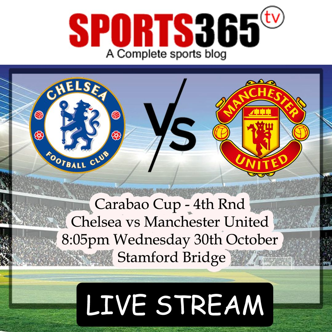 Chelsea Vs Man Utd Match Preview Live Stream Watch Online Links Chelsea Streaming Ufc Live Stream