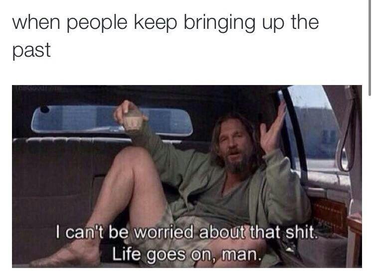 Life Goes On Life Goes On The Big Lebowski Life