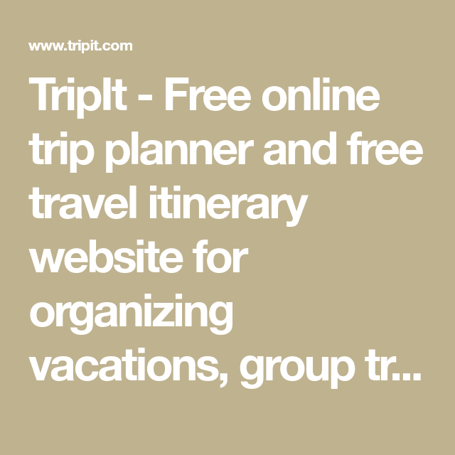 tripit free online trip planner and free travel itinerary website