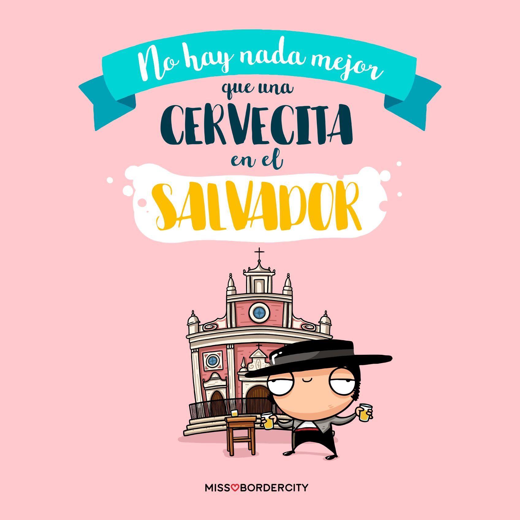 No Hay Nada Mejor Que Una Cervecita En El Salvador Frases