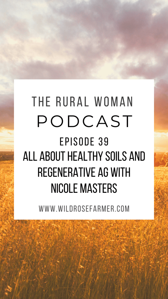The Rural Woman Podcast Ep 39 Regenerative Ag With Nicole