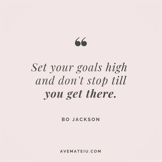 Set your goals high and don't stop till you get there. Bo Jackson Quote 20 - Ave Mateiu