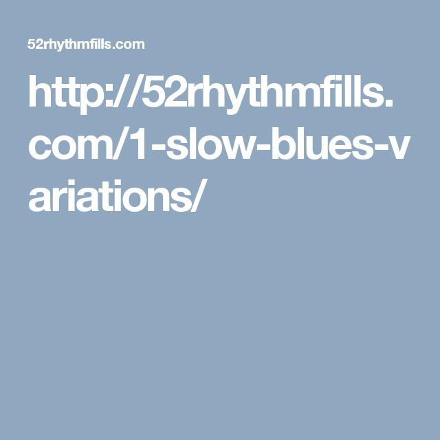 http://52rhythmfills.com/1-slow-blues-variations/