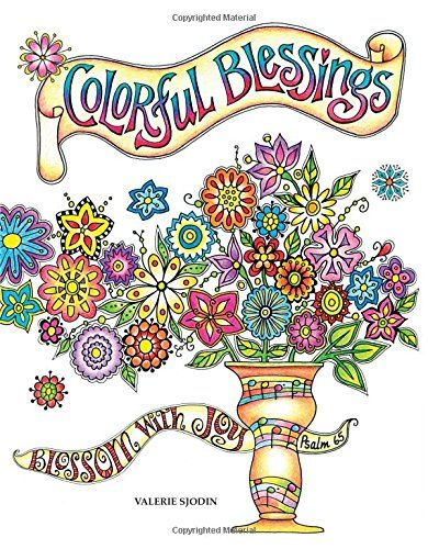 Colorful Blessings - Colorful Blessings by Valerie Sjodin Adult coloring books have gone beyond a trend,...  #ReligiousArt #ValerieSjodin