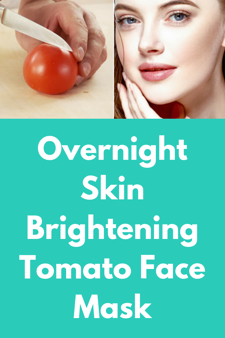 overnight skin brightening tomato face mask | tomato face