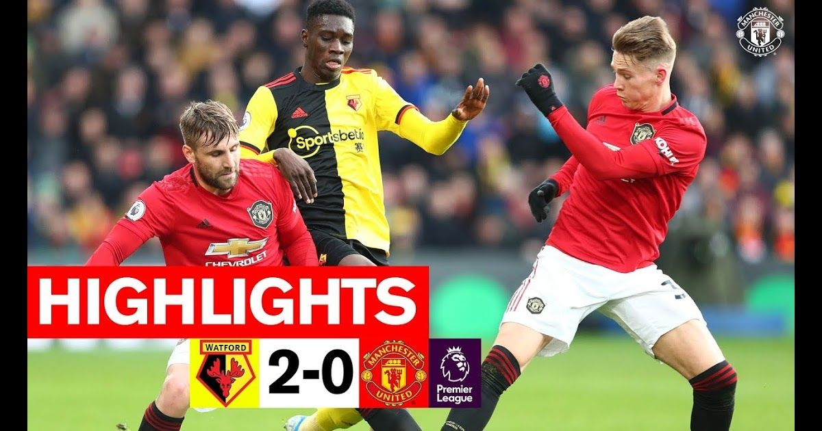 Highlights Watford 2 0 Manchester United Premier League 2019 20 Watford 2 0 Man Utd Match R In 2020 Manchester United Premier League Premier League Manchester United