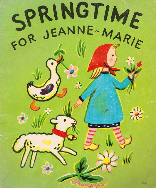 Springtime for Jeanne-Marie by my vintage book collection (in blog form), via Flickr -written & illustrated by Francoise Seignobosc (1955).